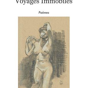 Voyages immobiles -Julian Marchais-Editions Linattendue